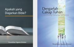 Buku 'Apakah yang Diajarkan Bible?' dan brosur 'Dengarlah Cakap Tuhan dan Hidup Selama-lamanya.'