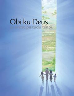 Kapa di bruxura 'Obi ku Deus pa bu vive pa tudu ténpu'.