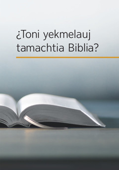 """Amaix """"¿Toni yekmelauj tamachtia Biblia?"""""""