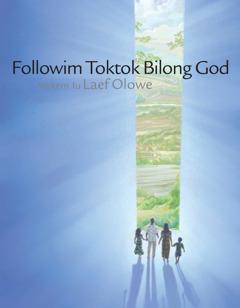 Front kava lo brochure 'Followim Toktok Bilong God Mekem Iu Laef Olowe'