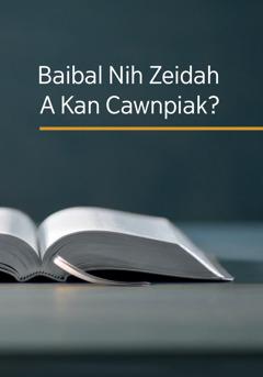 'Baibal Nih Zeidah A Kan Cawnpiak?' timi cauk