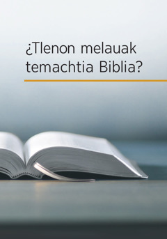Libro ¿Tlenon melauak temachtia Biblia?
