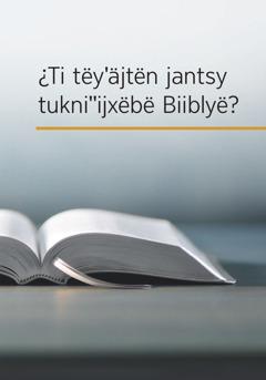 Liibrë ¿Ti tukniˈˈijxëbë Biiblyë?