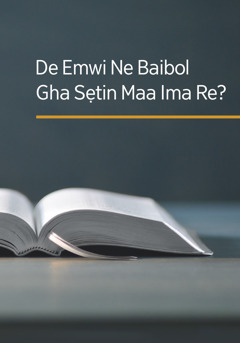 Ebe na tie ẹre 'De Emwi Ne Baibol Gha Sẹtin Maa Ima Re?'