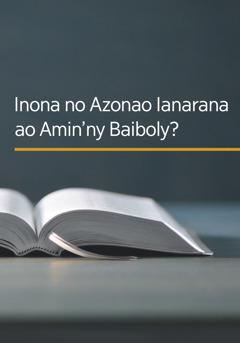 Boky 'Inona no Azonao Ianarana ao Amin'ny Baiboly?'