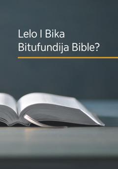 Dibuku 'Lelo I Bika Bitufundija Bible?'