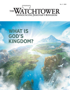 'The Watchtower' No.2 2020 entitled 'What Is God's Kingdom?'
