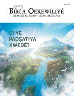 """Jûrnala """"Birca Qerewiliyê"""" ya № 2, sala 2020 bi navê """"Çi ye Padşatiya Xwedê?"""""""