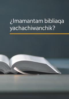 ¿Imamantam bibliaqa yachachiwanchik? niq libro